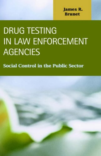 Drug Testing in Law Enforcement Agencies: Social Control in the Public Sector
