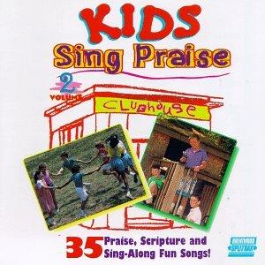 Kids Sing Praise Volume  Praise God