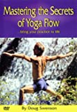 Mastering the Secrets of Yoga Flow - Doug Swenson (Ashtanga / Hatha / all Yoga Styles)