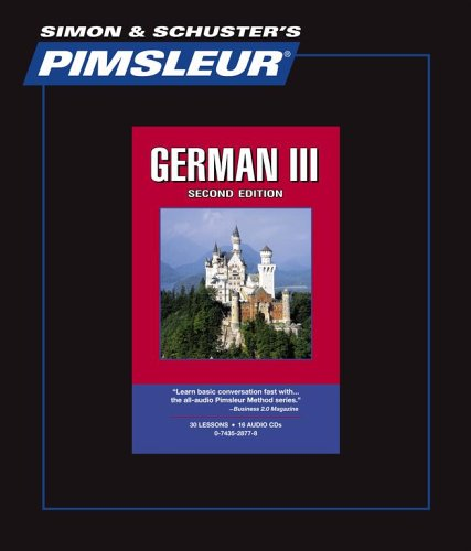 German III, Comprehensive: Learn to Speak and Understand German with Pimsleur Language Programs
