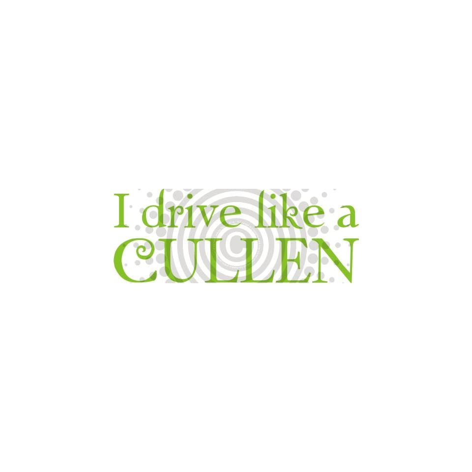 I Drive Like A Cullen Vinyl Decal