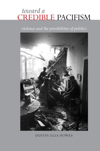 Toward a Credible Pacifism: Violence and the Possibilities of Politics PDF