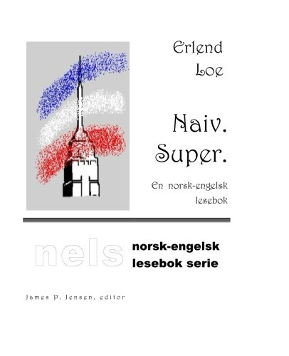 Naiv. Super. (Nelsbok) (Volume 1) (Norwegian Edition), by Erlend Loe