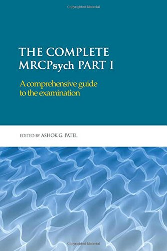 The Complete MRCPsych Part I: A comprehensive guide to the examination (Hodder Arnold Publication)