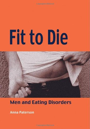 Fit To Die: Men And Eating Disorders (Lucky Duck Books)
