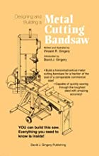 Designing and Building a Horizontal/Vertical Metal Cutting Band saw