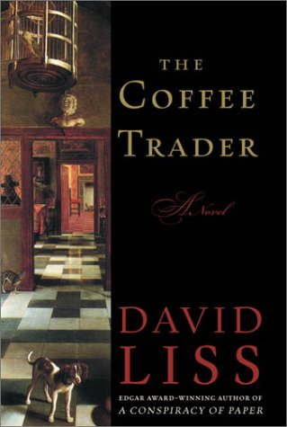 The Coffee Trader: A Novel, David Liss