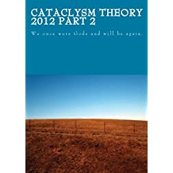 Cataclysm Theory 2012 Part 2