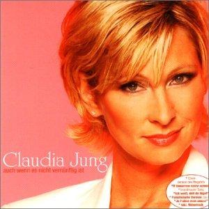 Claudia Jung - Auch Wenn Es Nicht VernOnftig Ist - Zortam Music