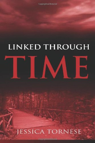 Linked Through Time: Jessica Tornese: 9781477570791: Amazon.com: Books