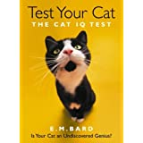 Test Your Cat: The Cat IQ Testby E. M. Bard
