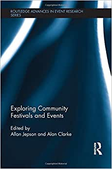 Exploring Community Festivals and Events (Routledge Advances in Event Research Series) e-book downloads