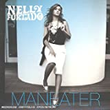 Maneater Pt.1by Nelly Furtado