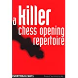 A Killer Chess Opening Repertoire (Cadogan Chess Books) ~ Aaron Summerscale