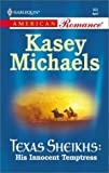 His Innocent Temptress (Texas Sheikhs) (Harlequin American Romance) (0373168691) by Kasey Michaels