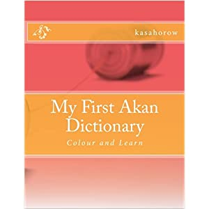 My First Akan Dictionary: Colour and Learn