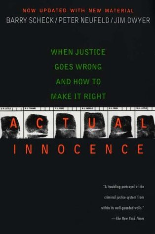 Actual Innocence: When Justice Goes Wrong and How to Make...