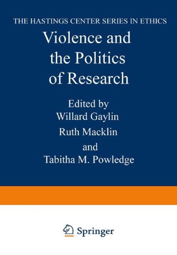 Violence and the Politics of Research (The Hastings Center Series in Ethics)