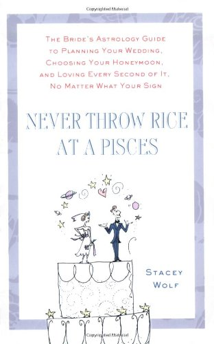 Never Throw Rice at a Pisces: The Bride's Astrology