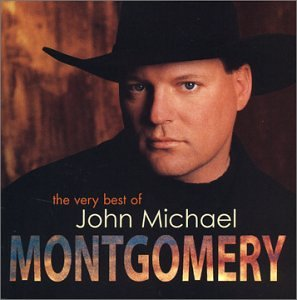 The Very Best of John Michael Montgomery by John Michael Montgomery