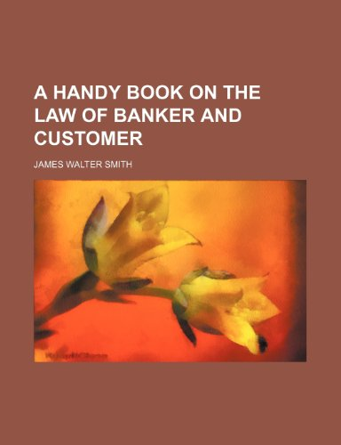 A Handy Book on the Law of Banker and Customer