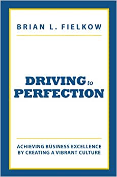 Driving To Perfection: Achieving Business Excellence By Creating A Vibrant Culture