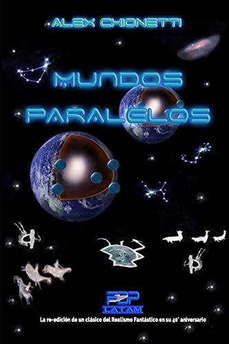 Mundos Paralelos (Realismo Fantástico)  [Chionetti, Alex] (Tapa Blanda)