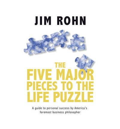 The Five Major Pieces to the Life Puzzle by Rohn,