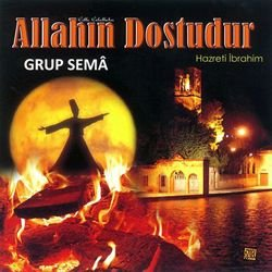 Original album cover of Allah'in Dostudur Hazreti Ibrahim by Grup Sema