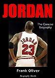 JORDAN - The Concise Biography (Biography Shorts Book 2)