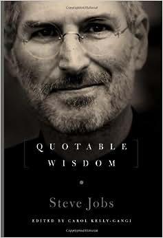 Steve Jobs: Quotable Wisdom