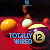 Totally Wired 12 [12 inch Analog]