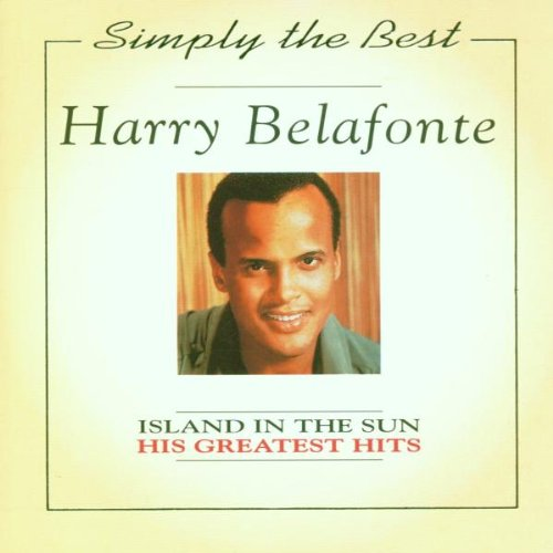 Harry Belafonte - Island In The Sun: The Best Of - Zortam Music