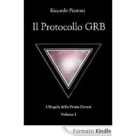 Il Protocollo GRB (L'Angelo della Prima Genesi, volume 1)