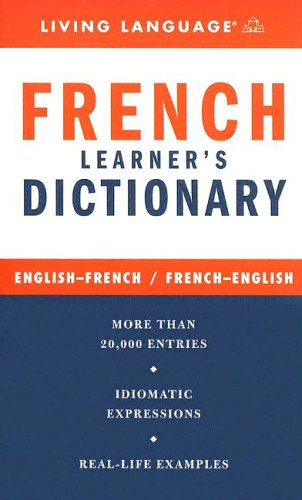 French Learner's Dictionary, Lazar,Liliane/Weiman,Ralph/Living Language Staff