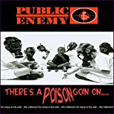 Public Enemy There's a Poison Goin'On