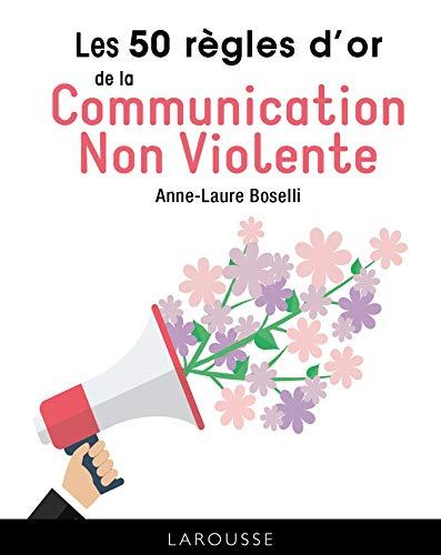 Les 50 règles d'or de la communication non-violente