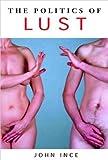 The Politics of Lust, Ince, John