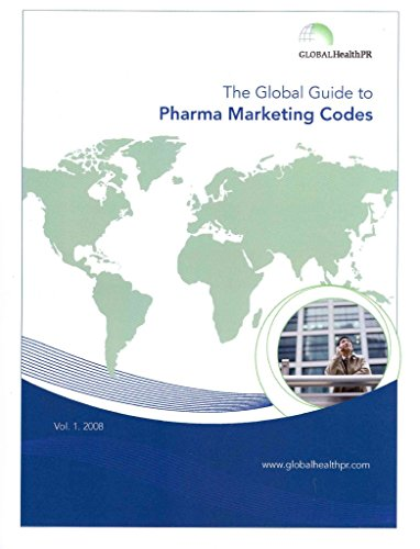 [The Global Guide to Pharma Marketing Codes] (By: Globalhealthpr) [published: April, 2008]