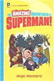 img - for Magic Monsters! (The Amazing Adventures of Superman!) book / textbook / text book