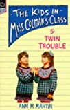 Twin Trouble (Kids in Miss Colman's Class) (0590194720) by Martin, Ann M.