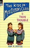 Twin Trouble (Kids in Miss Colman's Class) (0590194720) by Martin, Ann M.