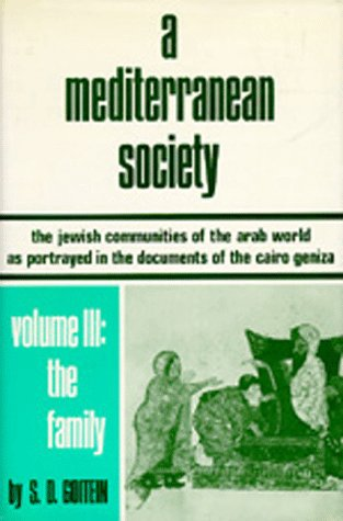 A Mediterranean Society: Family v.3: The Jewish Communities of the Arab World as Portrayed in the Documents of the Cairo Geniza: Family Vol 3 (Near Eastern Center, UCLA)