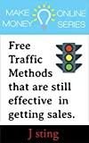 Make Money Online Series : Free traffic methods that are still effective in getting sales