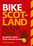 Bike Scotland Book One: 40 great rout...