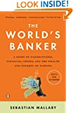 The World's Banker: A Story of Failed States, Financial Crises, and the Wealth and Poverty of Nation s (Council on Foreign Relations Books (Penguin Press))
