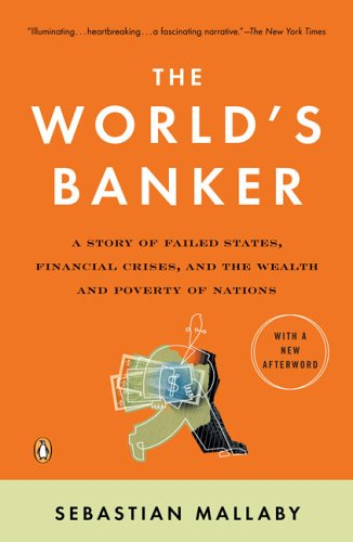 The World's Banker: A Story of Failed States, Financial...
