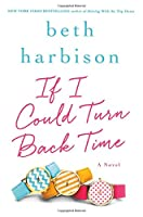 If I Could Turn Back Time: A Novel