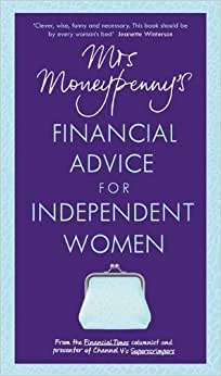 Mrs. Moneypenny's Financial Advice For Independent Women