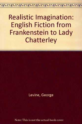 Realistic Imagination: English Fiction from Frankenstein to Lady Chatterley